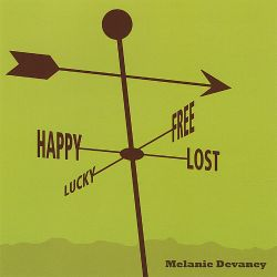 Melanie Devaney - Happy Lucky Lost & Free