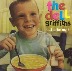 The Dell Griffiths - I...I Like Me!