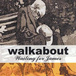 Walkabout - Waiting for James