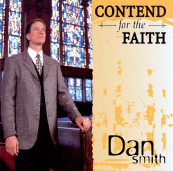 Dan Smith - Contend for the Faith