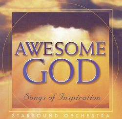 Starsound Orchestra - Awesome God: Songs of Inspiration