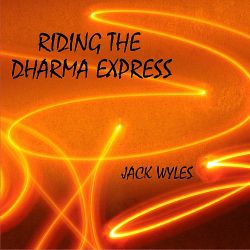Jack Wyles - Riding the Dharma Express