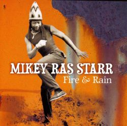 Mikey Starr - Fire and Rain