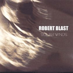 Robert Blast - Solar Winds