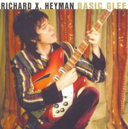 Richard X. Heyman - Basic Glee
