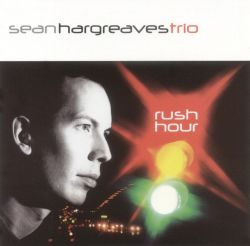 Sean Hargreaves Trio - Rush Hour