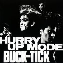 Buck-Tick - Hurry Up Mode