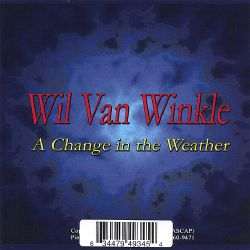 Wil Van Winkle - A Change in the Weather