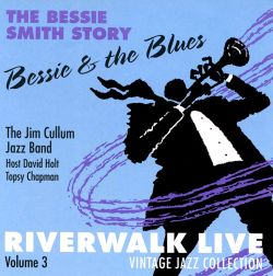 Bessie & The Blues: Riverwalk Live, Vol. 3