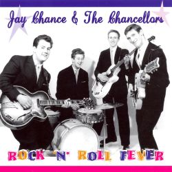 Rock 'N' Roll Fever - Jay Chance and the Chancellors