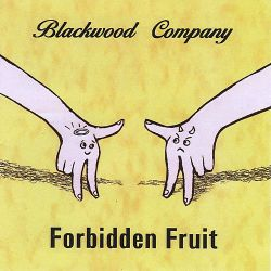 Blackwood Company - Forbidden Fruit
