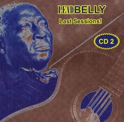 Lead Belly - Last Sessions, Vol. 2