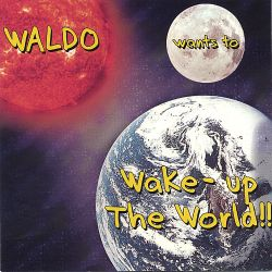 Waldo - Waldo Wants to Wake-Up the World!!