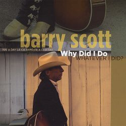 Barry Scott - Why Did I Do Whatever I Did?