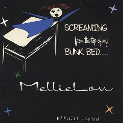 Screaming from the Top of My Bunk Bed - Mellielou