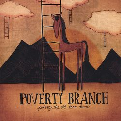 Poverty Branch - Putting the Old Horse Down