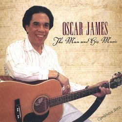 Oscar James - The Man and His Music
