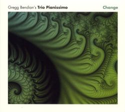 Gregg Bendian's Trio Pianissimo - Change