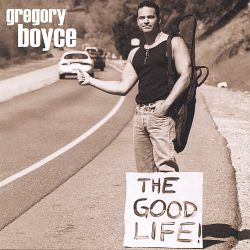 Gregory Boyce - The Good Life