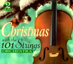 Christmas With 101 Stirings Orchestra 101 Strings
