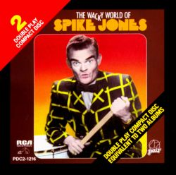 Spike Jones - The Wacky World of Spike Jones