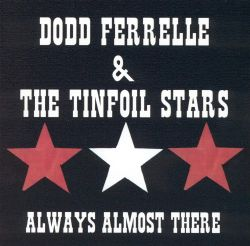 Always Almost There - Dodd Ferrelle