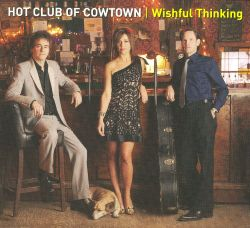 The Hot Club of Cowtown - Wishful Thinking