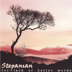 Stepanian - For Lack of Better Words