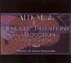 Diabolic Inventions and Seduction for Solo Guitar, Vol. 1: Music of Astor Piazzolla