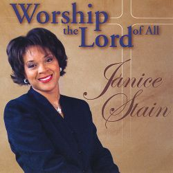 Janice Stain - Worship the Lord of All