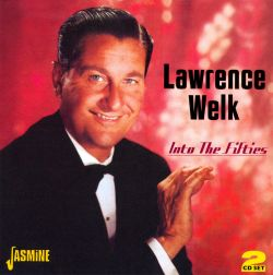Lawrence Welk - Into the Fifties