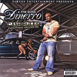 Dinerro the Boss - Ca$h Rules Everything Around Me