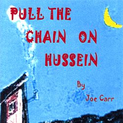 Joe Carr - Pull the Chain on Hussein