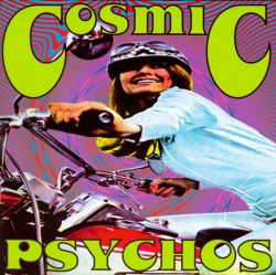 Cosmic Psychos - She's a Lost Cause/Crazy Woman