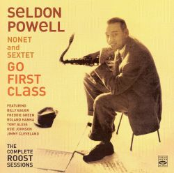 Go First Class: The Complete Roost Sessions - Seldon Powell