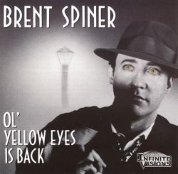 Brent Spiner - Ol' Yellow Eyes Is Back
