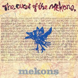 The Mekons - Curse of the Mekons