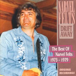 Narvel Felts - Drift Away: The Best of Narvel Felts 1959-1973
