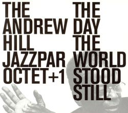Andrew Hill - The Day the World Stood Still