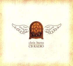 Chris Burns - CB Radio