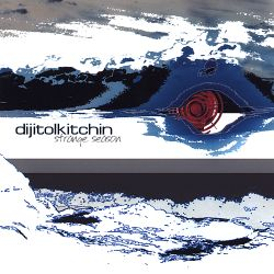 Dijitol Kitchin - Strange Season