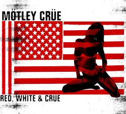 Red, White & Crüe