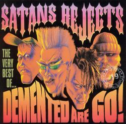 Satan's Rejects: The Very Best of Demented Are Go