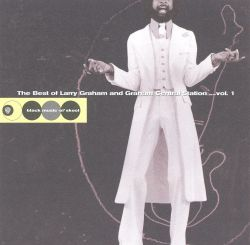 The Best of Larry Graham and Graham Central Station, Vol. 1