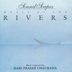 Hariprasad Chaurasia - Soundscapes: Music of the Rivers