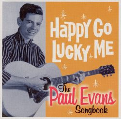 Paul Evans - Happy-Go-Lucky Me: The Paul Evans Songbook