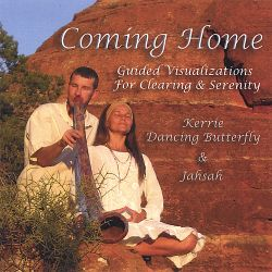 Kerrie Dancing Butterfly - Coming Home: Guided Visualizations for Clearing and Serenity