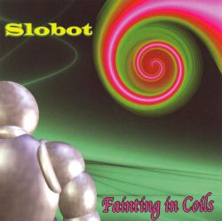 Slobot - Fainting In Coils