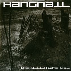 Hangnail - One Million Layers BC