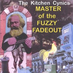 Kitchen Cynics - Master of the Fuzzy Fadeout